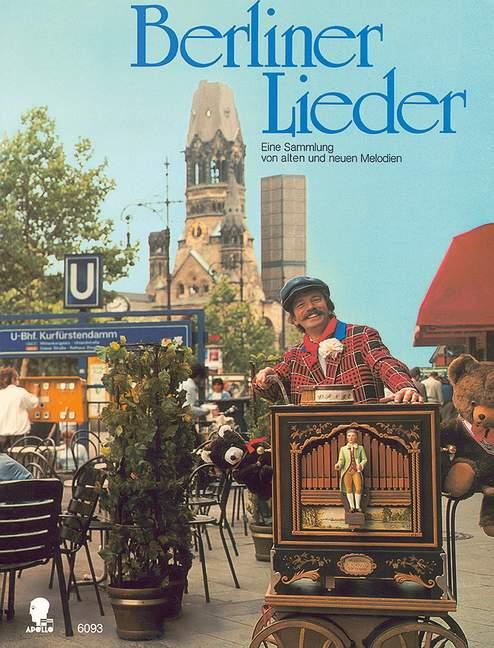 Berliner Lieder: für Klavier/Gesang/Gitarre