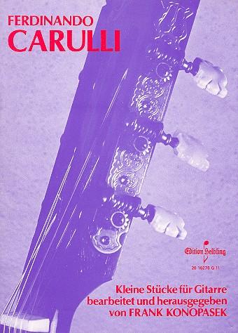 Carulli, Ferdinando - Kleine Stücke : für Gitarre