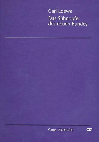 Loewe, Carl Johann Gottfried - Das Sühnopfer des neuen Bundes :