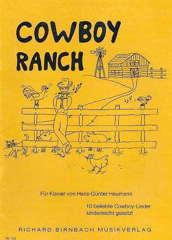 Cowboy Ranch: 10 beliebte Cowboy-Lieder kinderleicht gesetzt für Klavier