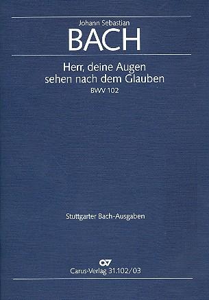 Bach, Johann Sebastian - Herr deine Augen sehen nach dem Glauben :