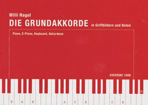 Die Grundakkorde: für Keyboard- und Orgelspieler