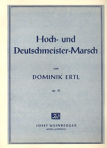 Hoch- und Deutschmeister-Marsch opus.41: für Klavier