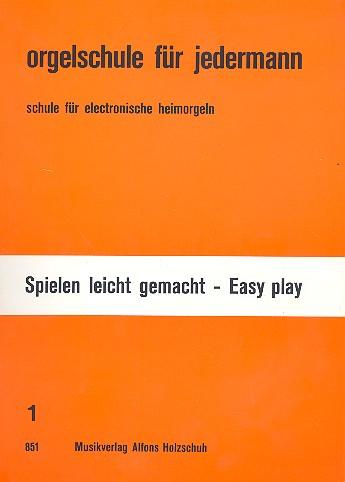 Orgelschule für jedermann Band 1: Schule für E-Orgel