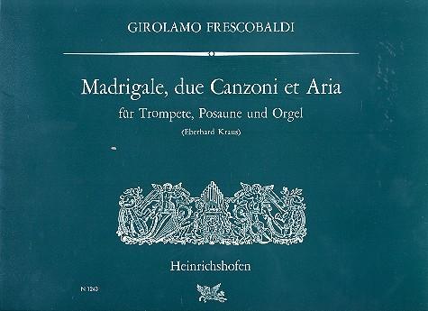 Madrigale, 2 canzoni et aria: für Trompete, Posaune und Orgel
