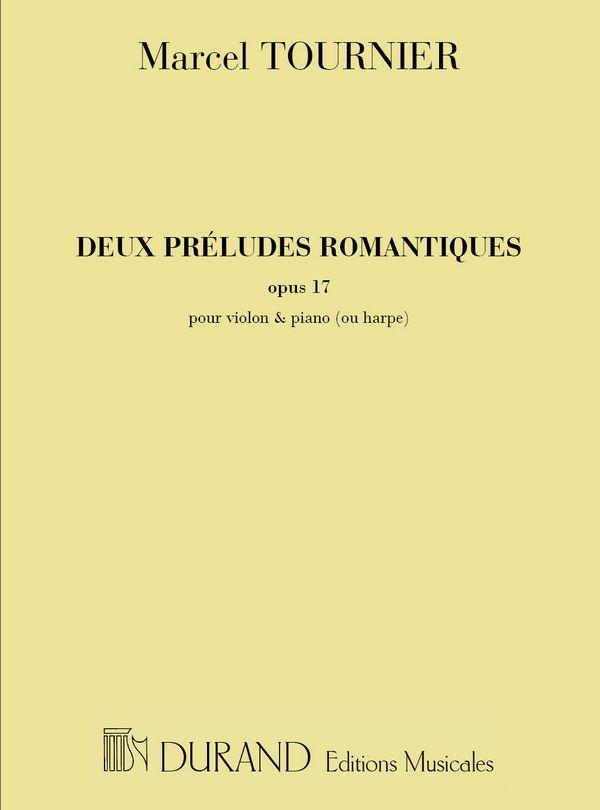 2 preludes romantiques opus.17: pour violon et piano (harpe)