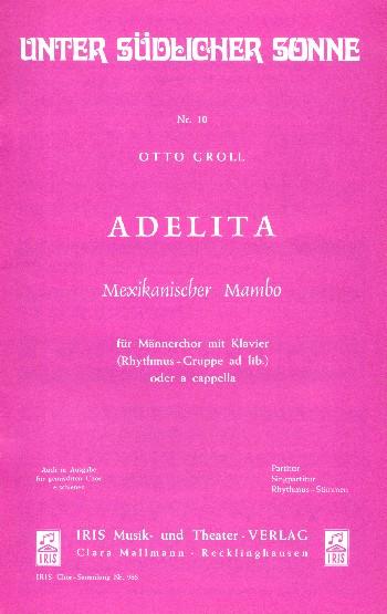 Adelita: für Männerchor und Klavier