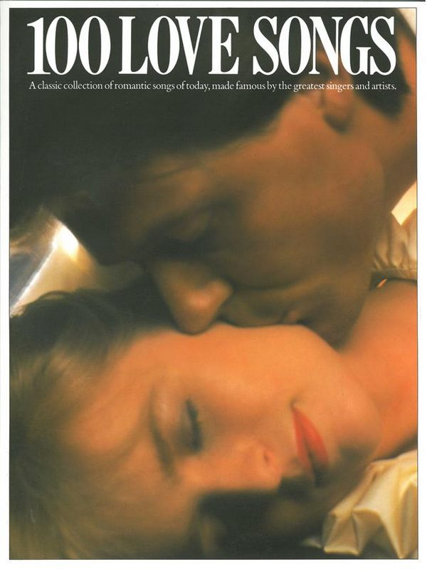 100 Love Songs: Songbook piano/voice/guitar