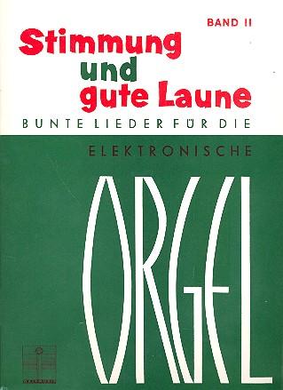 Stimmung und gute Laune Band 2: für E-Orgel