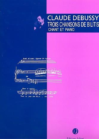 3 chansons de Bilitis: pour chant et piano