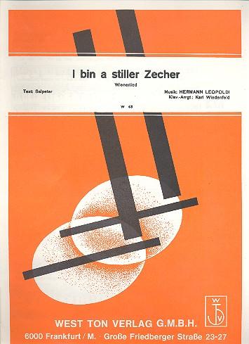 I bin a stiller Zecher: Wienerlied Einzelausgabe (dt)