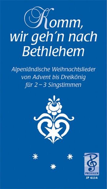 Biebl, Franz - Komm wir geh'n nach Bethlehem :
