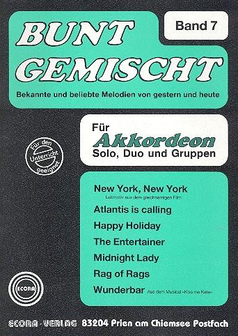 Bunt gemischt Band 7: für Akkordeon Beliebte Melodien von gestern und heute