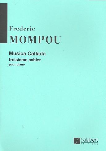 Mompou y Dencausse, Federico - Musica callada vol.3 : pour piano
