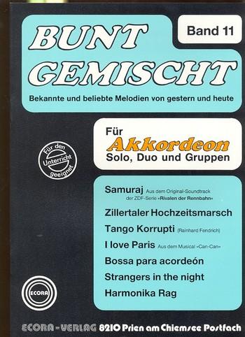 Bunt gemischt Band 11: für Akkordeon Bekannte und beliebte Melodien von