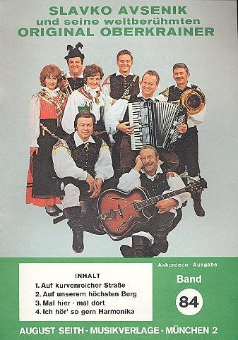 Avsenik, Slavko - Slavko Avsenik und seine weltberühmten Original Oberkrainer Band 84 :