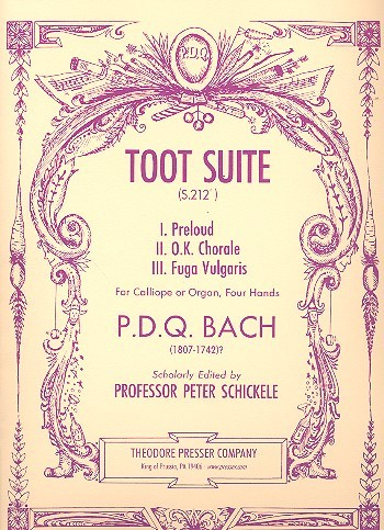 Bach, P.D.Q. alias Schickele, Peter - Toot Suite : for calliope or organ