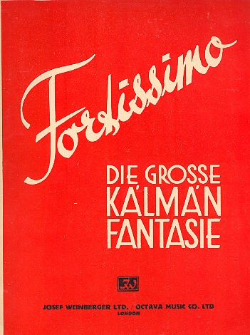 Fortissimo: Die große Kalman- Fantasie für Klavier