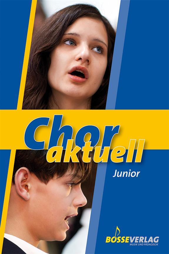 Chor aktuell Junior: für gem Chor (Schulchor)