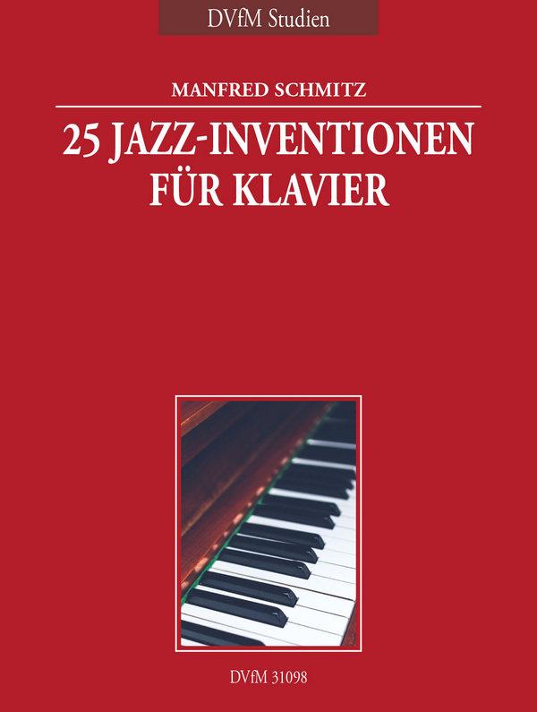 Schmitz, Manfred - 25 Jazz-Inventionen : für Klavier