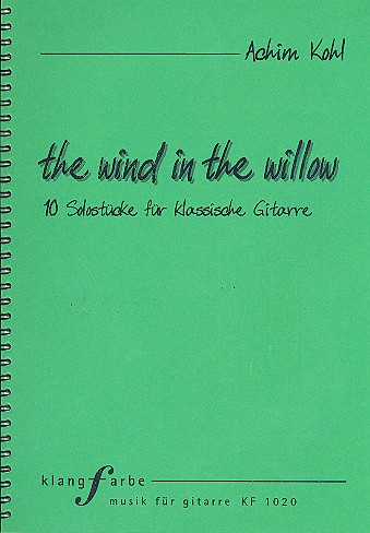 Kohl, Achim - The Wind in the Willow (+CD) :