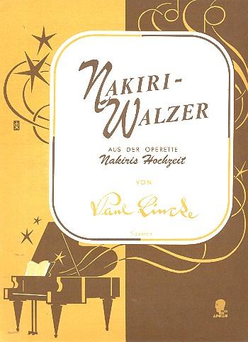 Nakiri-Walzer aus der Operette Nakiris Hochzeit: für Klavier