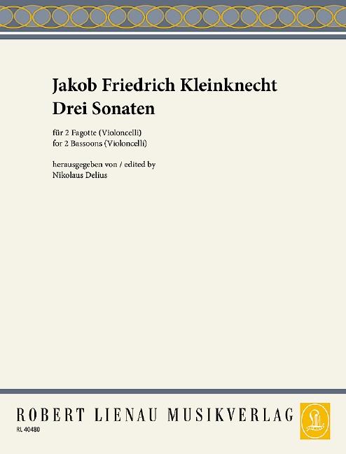Kleinknecht, Jakob Friedrich - 3 Sonaten : für 2 Fagotte (Violoncelli)
