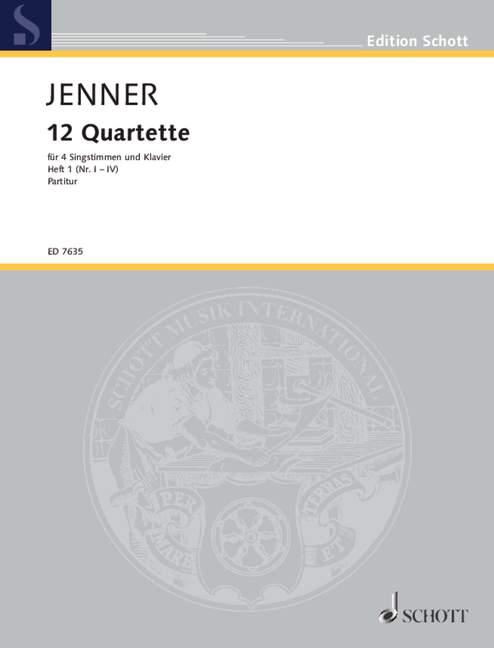 12 Quartette Band 1 (Nr.1-4): für 4 Singstimmen und Klavier