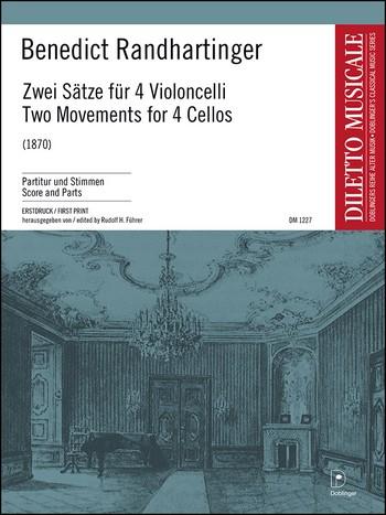 2 Sätze (1870): für 4 Violoncelli