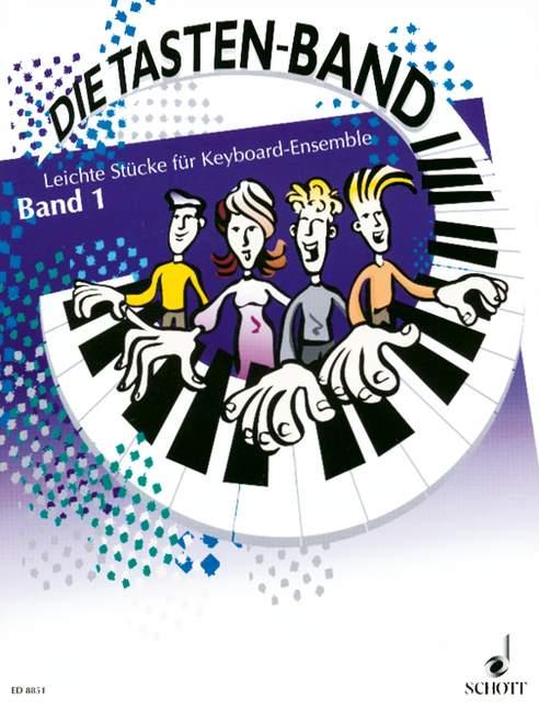 Die Tasten-Band Band 1: Leichte Stücke für Keyboard-Ensemble