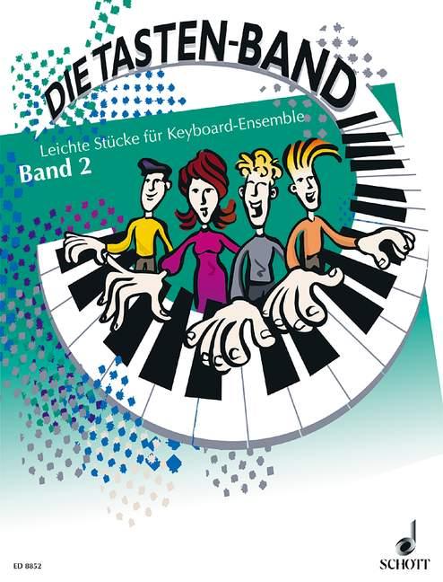 Die Tasten-Band Band 2: leichte Stücke für Keyboard-Ensemble