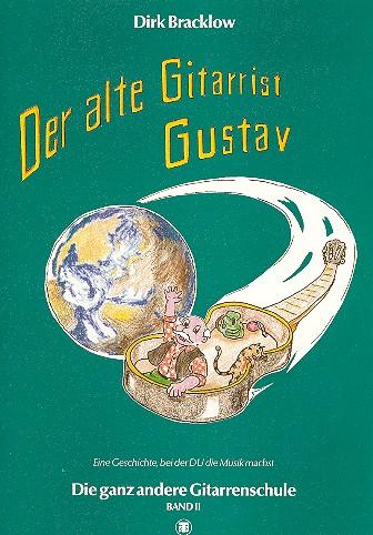 Der alte Gitarrist Gustav Band 2: Die ganz andere Gitarrenschule