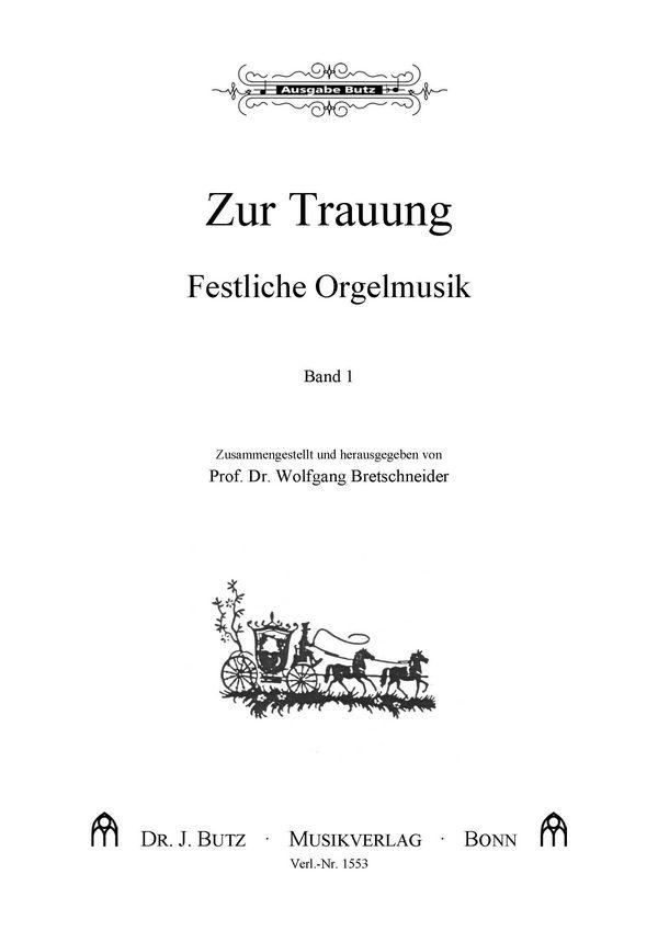 Festliche Orgelmusik zur Trauung Band 1
