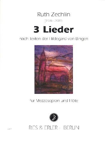 3 Lieder nach Texten von Hildegard von Bingen: für Mezzosopran und