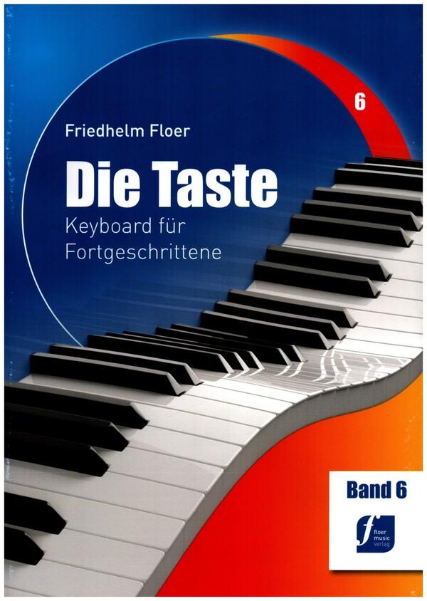 Die Taste Band 6: Keyboard für Fortgeschrittene