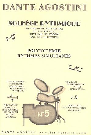 Solfege rhythmique vol.5: poly-rhythme indepandance,