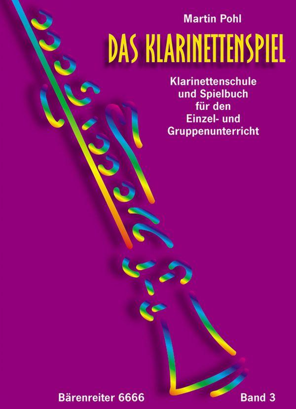 Das Klarinettenspiel Band 3: Klarinettenschule und Spielbuch