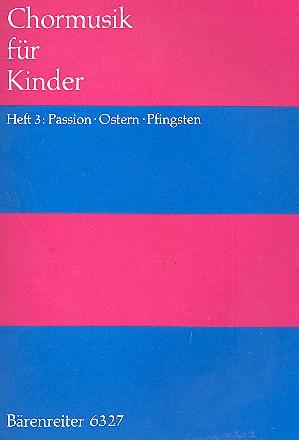 Chormusik für Kinder Band 3: Passion, Ostern, Pfingsten