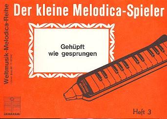 DER KLEINE MELODICA-SPIELER BAND 3: GEHUEPFT WIE GESPRUNGEN