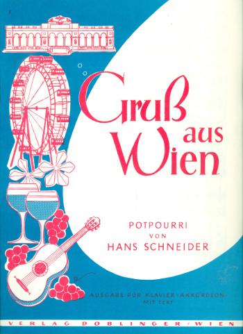 Gruss aus Wien: Potpourri für Klavier mit Text