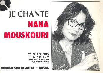 Je chante Nana Mouskouri: 25 chansons paroles seules avec