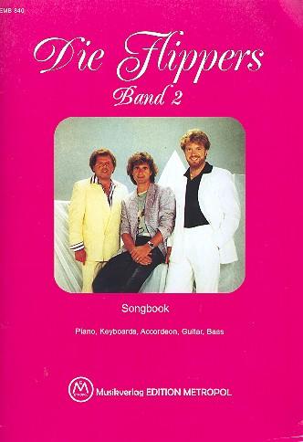 Die Flippers Band 2: Songbook Piano, Keyboards, Akkordeon,