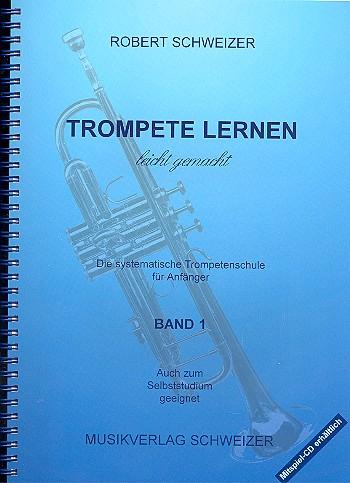 Trompete lernen leicht gemacht: Systematische Trompetenschule für Anfänger