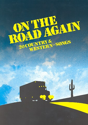 On the Road again: 20 Country- und Western-Songs