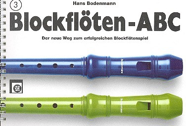 Blockflöten-ABC Band 3: für Sopranblockflöte