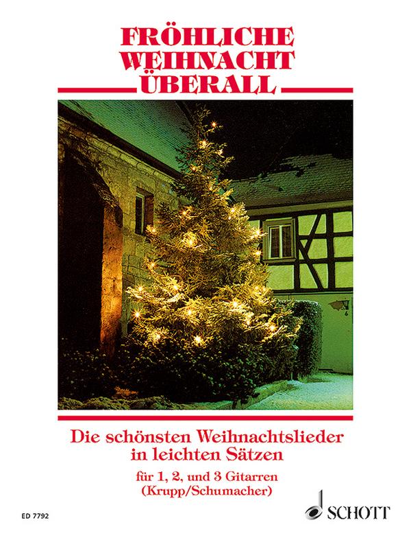 Fröhliche Weihnacht überall: Die schönsten Weihnachtslieder