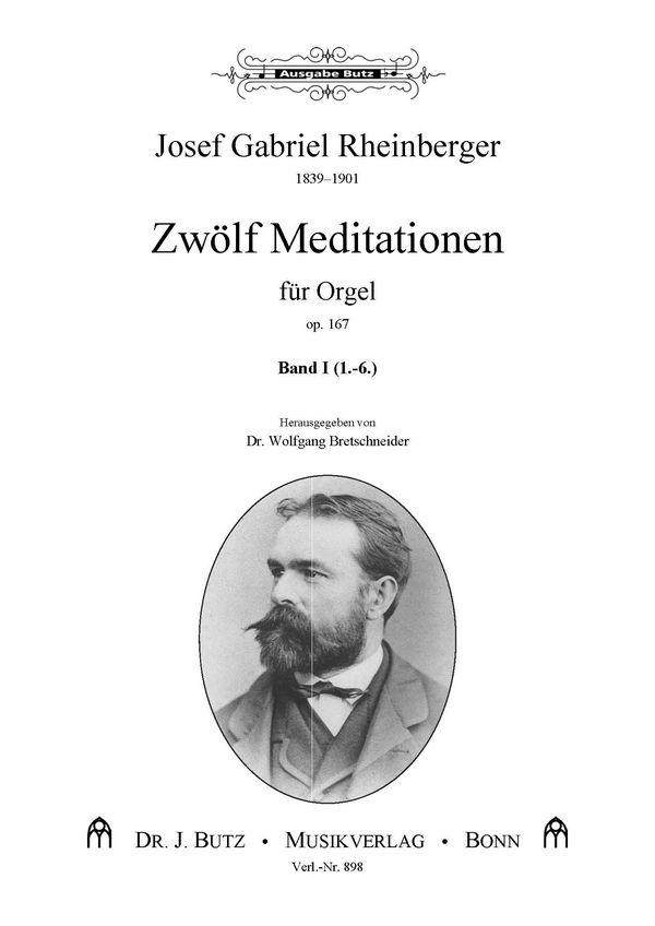 12 Meditationen opus.167 Band 1 (Nr.1-6): für Orgel
