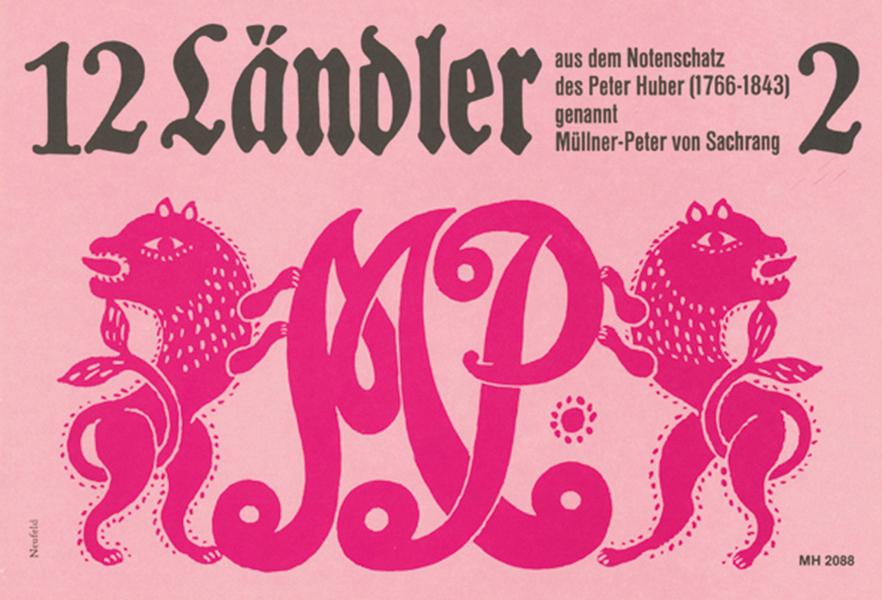 12 Ländler: für 2 Violinen Klarinette, 2 Hörner (ad lib.)