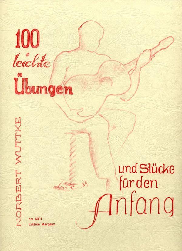 100 leichte Übungen und Stücke für den Anfang Gitarrenschule