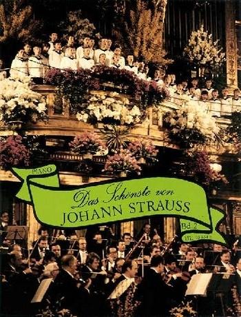 Das Schönste von Johann Strauss Band 2: Berühmte Walzer für